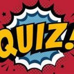 MONDAY QUIZZ FOR ALL AGES – UP TO $100 in prizes